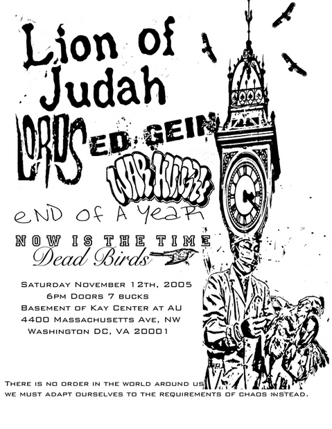 Lion Of Judah-End Of A Year-Dead Birds-Ed Gein-Lords-Now Is The Time-War Hungry @ Kay Center WDC 11-12-05