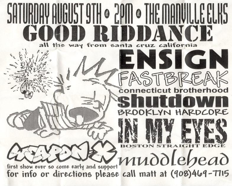 Ensign-Good Riddance-Fastbreak-Shutdown-Hands Tied-In My Eyes-Weapon X @ Manville Elks Lodge Manville NJ 8-9-97