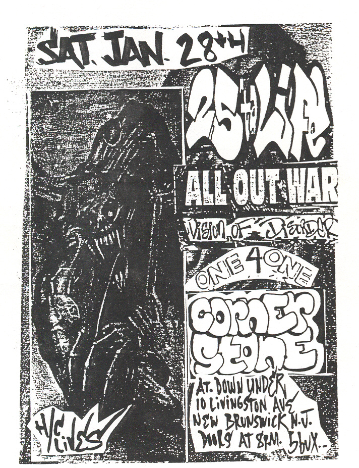 25 Ta Life-All Out War-Vision Of Disorder-Cornerstone-One 4 One @ The Down Under New Brunswick NJ 1-28-95