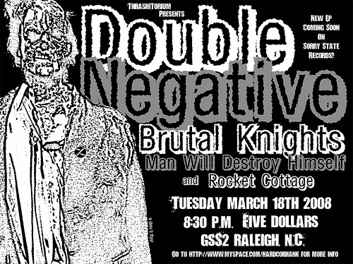 Double Negative-Man Will Destroy Himself-Rocket Cottage @ GSS2 Raleigh NC 3-18-08