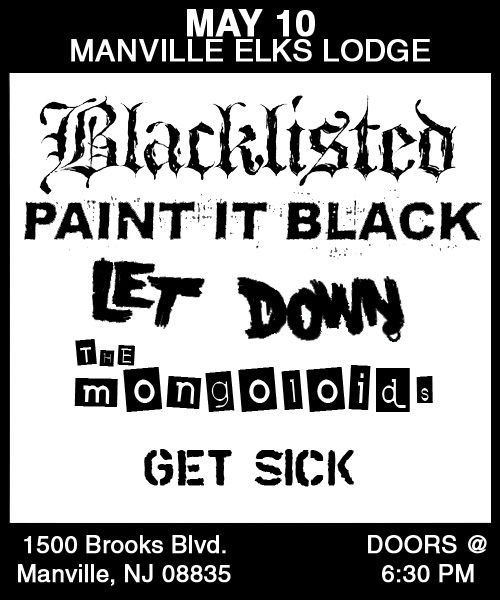 Blacklisted-Paint It Black-Let Down-The Mongoloids-Get Sick @ Manville Elks Lodge Manville NJ 5-10-08