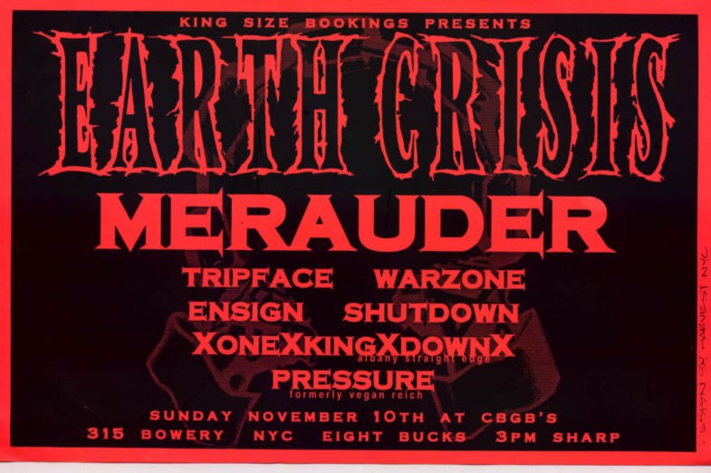 Earth Crisis-Merauder-War Zone-Tripface-Ensign-Shutdown-Pressure-One King Down @ CBGB New York City NY 11-10-96