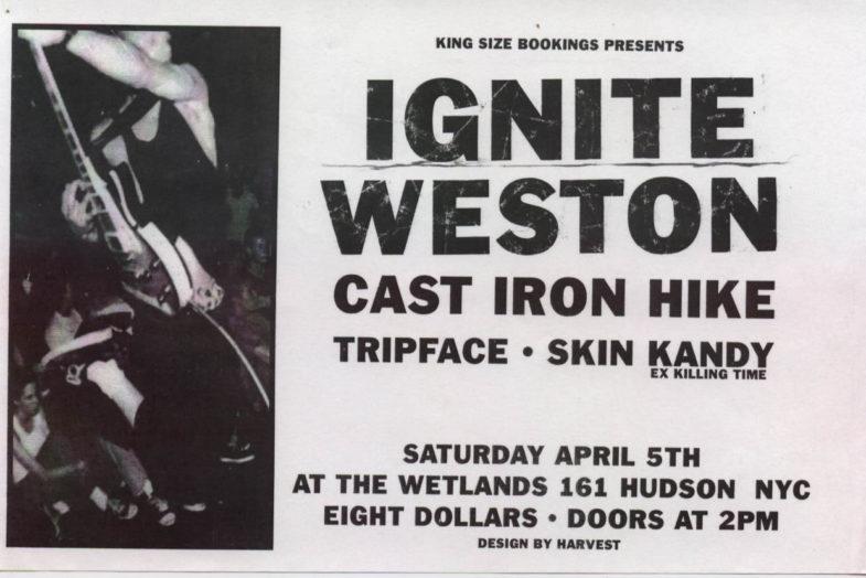 Ignite-Weston-Cast Iron Hike-Skin Kandy-Tripface @ Wetlands New York City NY 4-5-97