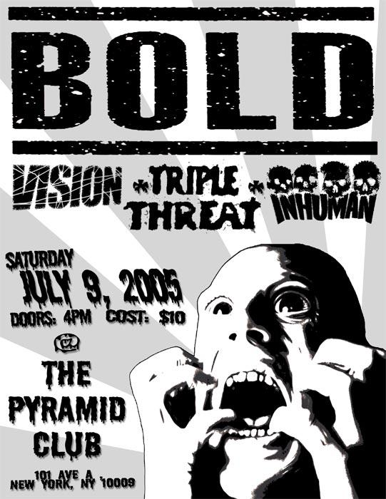 Bold-Vision-Triple Threat-Inhuman @ The Pyramid New York City NY 7-9-05