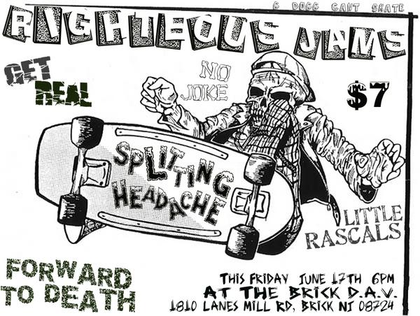 Righteous Jams-No Joke-Get Real-Splitting Headache-Little Rascals-Forward To Death @ Brick DAV Brick NJ 6-17-05