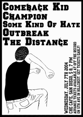 Comeback Kid-Champion-Some Kind Of Hate-Outbreak-The Distance @ Che Cafe San Diego CA 7-7-04