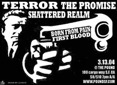 Terror-The Promise-Shattered Realm-First Blood-Born From Pain @ The Pound San Francisco CA 3-13-04