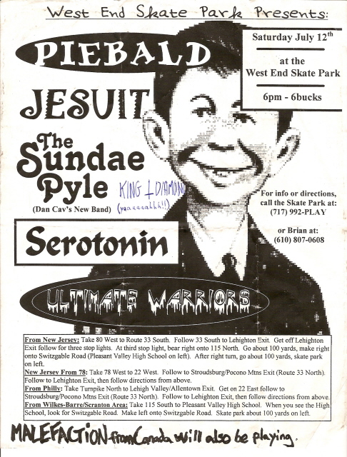 Piebald-Jesuit-The Sundae Pyle-Serotonin-Ultimate Warriors-Malefaction @ West End Skate Park Williamsburg PA 7-12-97