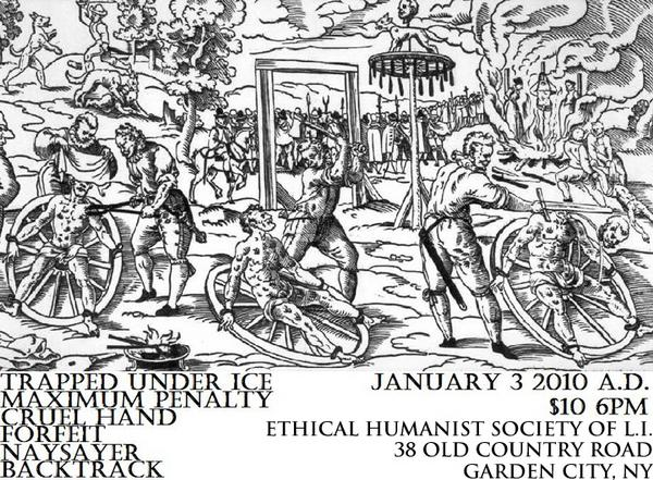Trapped Under Ice-Maximum Penalty-Cruel Hand-Forfeit-Naysayer-Backtrack @ Ethical Humanist Society of Long Island Garden City NY 1-3-10