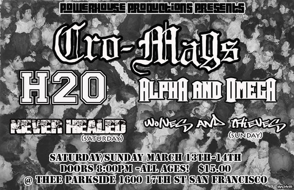 Cro Mags-h2o-Alpha & Omega-Never Healed-Wolves & Thieves @ The Parkside San Francisco CA 3-13/14/10