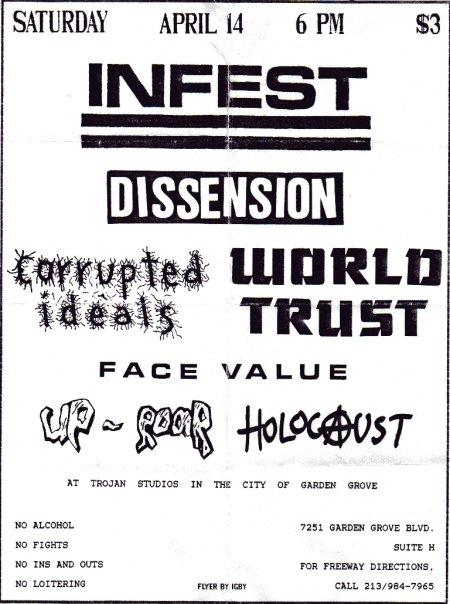 Infest-Dissension-Corrupted Ideals-World Trust-Uproar-Face Value-Holocaust @ Trojan Studios Garden Grove CA 4-14-90