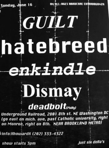 Guilt-Hatebreed-Dismay-The Enkindels-Deadbolt @ The Underground Railroad Washington DC 6-16-96