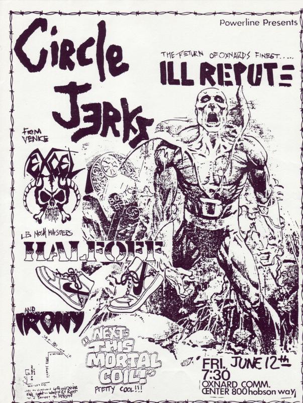 Circle Jerks-Ill Repute-Excel-Half Off-Irony @ Oxnard Community Center Oxnard CA 6-12-87