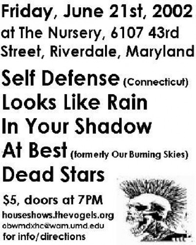 Self Defense-Looks Like Rain-In Your Shadow-At Best-Dead Stars @ The Nursery Riverdale MD 6-21-02