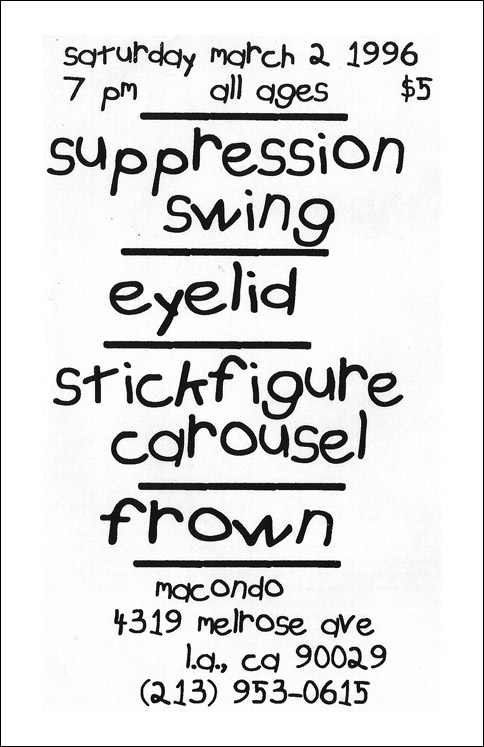 Suppression Swing-Eyelid-Stick Figure Carousel-Frown @ Macondo Los Angeles CA 3-2-96