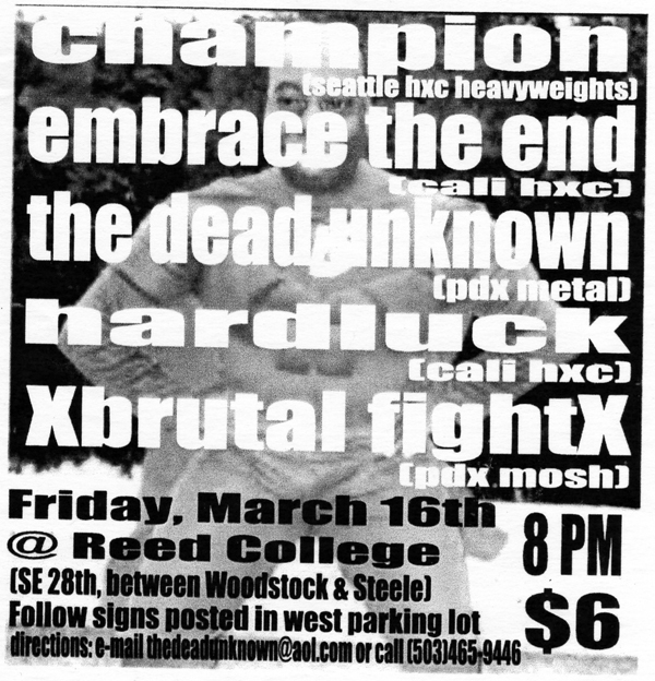 Champion-Embrace The End-The Dead Unknown-Hard Luck-Brutal Fight @ Reed College Portland OR 3-16-01