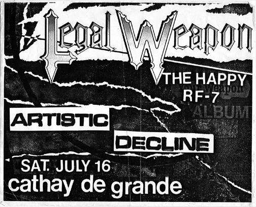 Legal Weapon-RF7-The Happy-Artistic Decline @ Cathay De Grande Hollywood CA 7-16-83