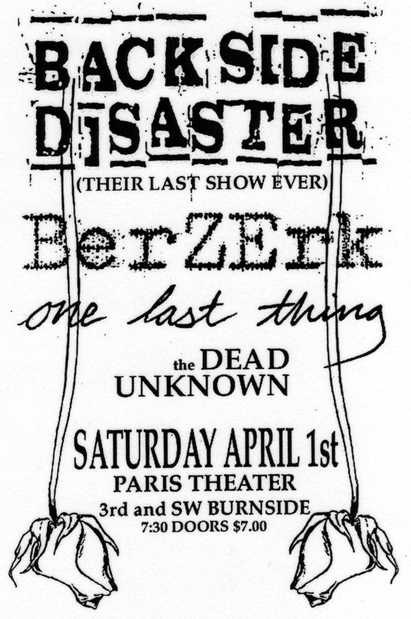 Backside Disaster-Berzerk-One Last Thing-The Dead Unknown @ The Paris Theatre Portland OR 4-1-00