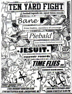 Ten Yard Fight-Bane-Piebald-Jesuit-Time Flies @ Hickory Puritan Club Chesapeake VA 1-23-98