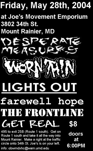 Desperate Measures-Worn Thin-Lights Out-Farewell Hope-The Frontline-Get Real @ Joe's Movement Emporium Mount Rainer MD 5-28-04