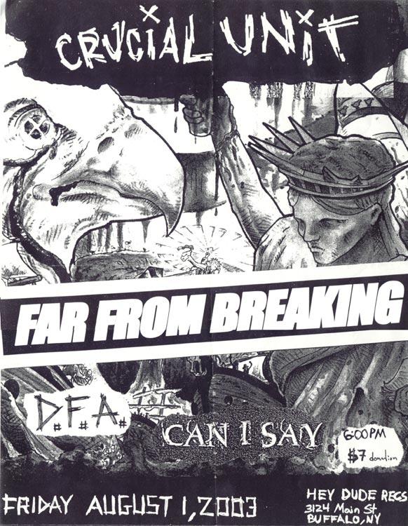 Crucial Unit-Far From Breaking-Can I Say-DFA @ Hey Dude Records Buffalo NY 8-1-03