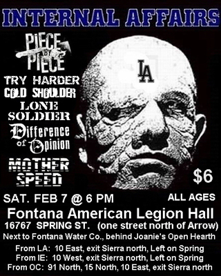 Internal Affairs-Piece By Piece-Try Harder-Cold Shoulder-Lone Soldier-Difference Of Opinion-Mother Speed @ Fontana American Legion Hall Fontana CA 2-7-04
