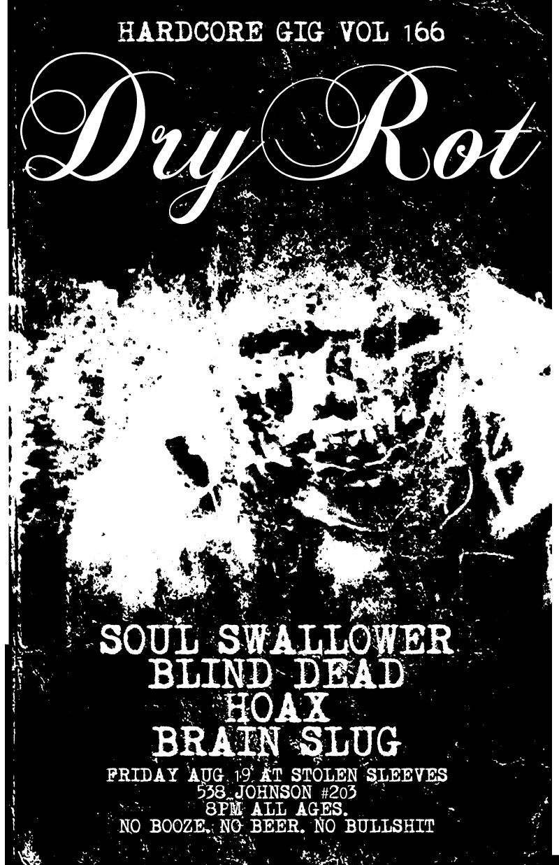 Dry Rot-Soul Swallower-Blind Dead-Hoax-Brain Slug @ Stolen Sleeves Brooklyn NY 8-19-11