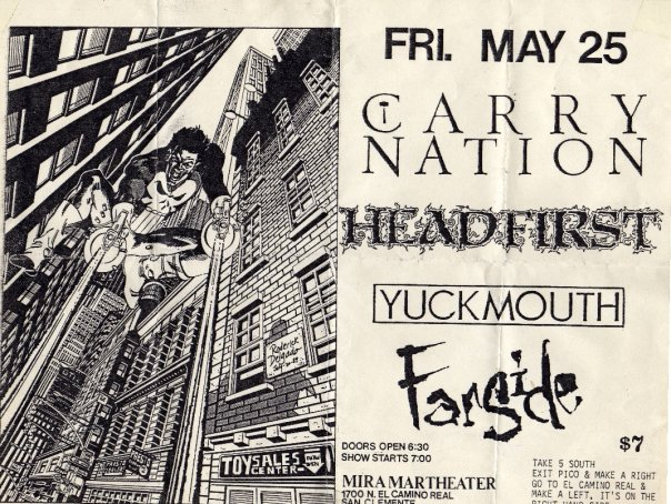 Carry Nation-Headfirst-Yuckmouth-Farside @ Mira Martheather San Clemente CA 5-25-90