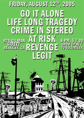 Go It Alone-Life Long Tragedy-Crime In Stereo-At Risk-Revenge-Legit @ Gilman St. Berkeley CA 8-12-05