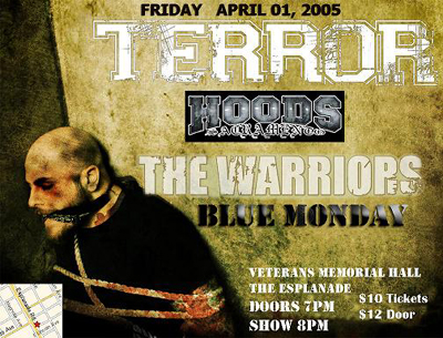 Terror-The Hoods-The Warriors-Blue Monday @ The Esplanade San Jose CA 4-1-05
