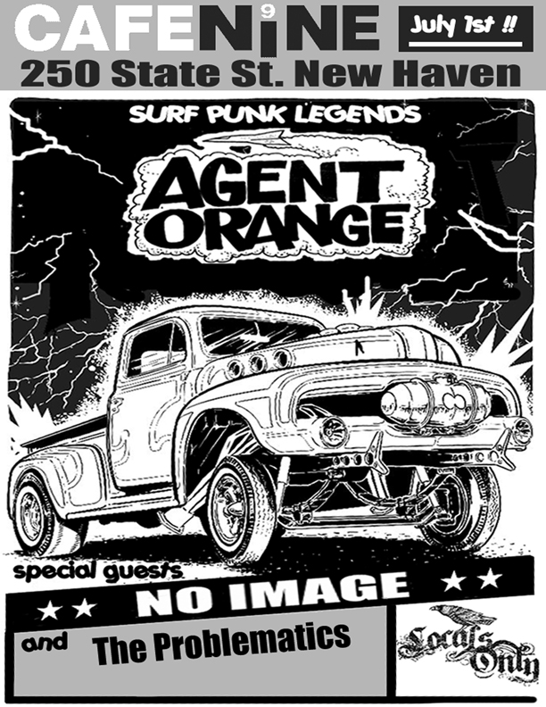 Agent Orange-No Image-The Problematics @ Cafe Nine New Haven CT 7-1-08