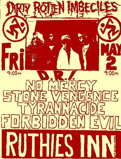 DRI-No Mercy-Stone Vengeance-Tyrannacide-Forbidden Evil @ Ruthie's Inn Berkeley CA 5-2-86