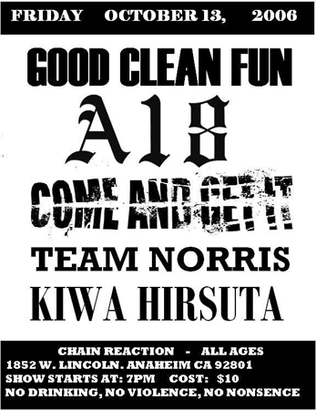 Good Clean Fun-Amendment 18-Come & Get It-Team Norris-Kiwa Hirsuta @ Chain Reaction Anaheim CA 10-13-06