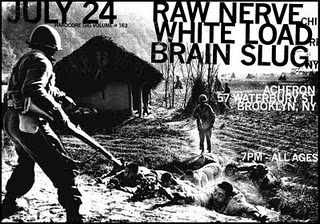 Raw Nerve-White Load-Brain Slug @ Acheron Brooklyn NY 7-24-11