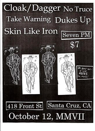 Cloak/Dagger-No Truce-Take Warning-Dukes Up-Skin Like Iron @ Santa Cruz CA 10-12-07