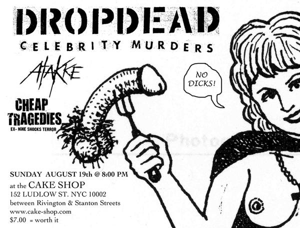 DropDead-Celebrity Murders-Atakke-Cheap Tragedies @ The Cake Shop Brooklyn NY 8-29-07