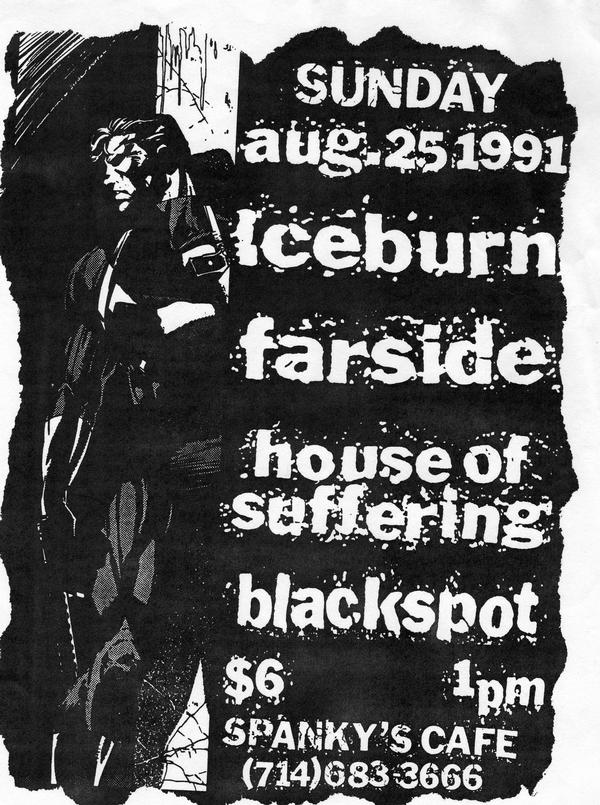 Iceburn-Farside-House Of Suffering-Blackspot @ Spanky's Cafe Riverside CA 8-25-91
