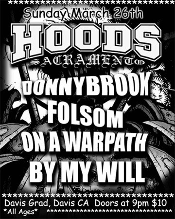 The Hoods-Donny Brook-Folsom-On A Warpath-By My Will @ Davis Grad Davis CA 3-26-06