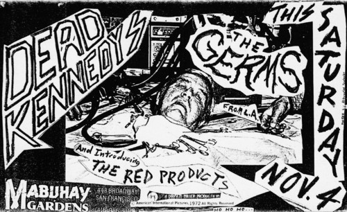 Dead Kennedys-The Germs-The Red Products @ Mabuhay Gardens San Francisco CA 11-4-78