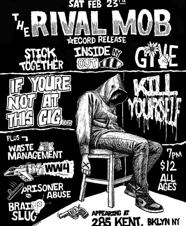 The Rival Mob-Stick Together-Inside Out NY-Give-Waste Management-World War 4-Prisoner Abuse-Brain Slug @ Brooklyn NY 2-23-13