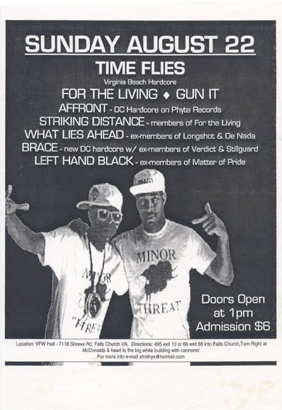Time Flies-For The Living-Gun It-Affront-Striking Distance-What Lies Ahead-Brace-Left Hand Black @ VFW Hall Falls Church VA 8-22-99