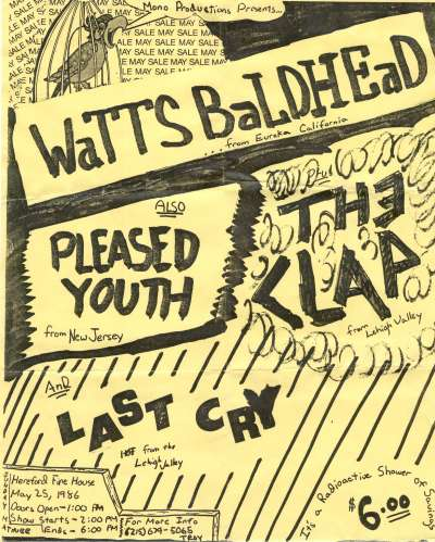 Watt's Baldhead-Pleased Youth-The Clap-Last Cry @ Herefond Fire House Herefond PA 5-25-86
