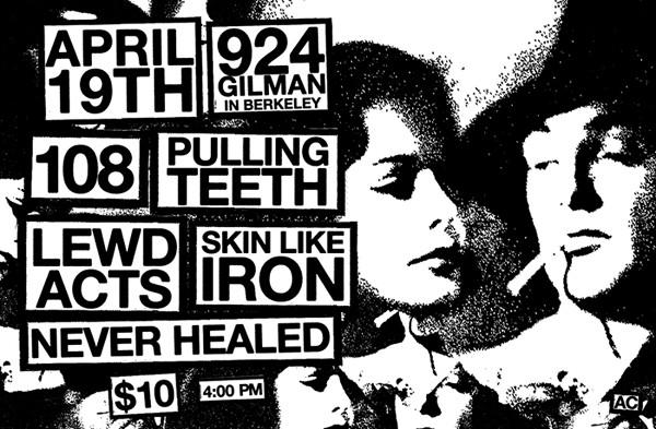 Pulling Teeth-108-Lewd Acts-Skin Like Iron-Never Healed @ Gilman St. Berkeley CA 4-19-09