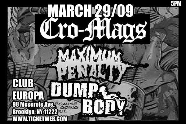 Cro Mags-Maximum Penalty-Dump Body @ Club Europa Brooklyn NY 3-29-09