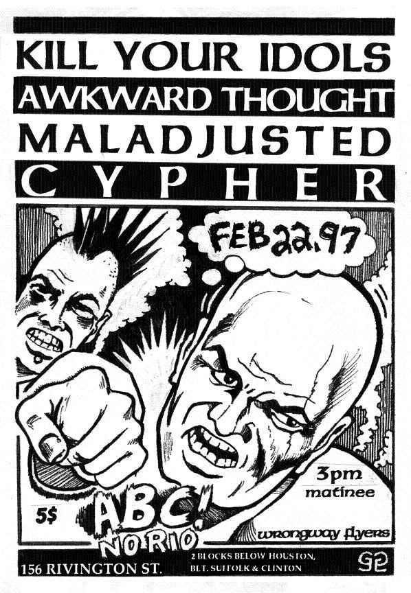 Kill Your Idols-Awkward Thought-Maladjusted-Cypher @ ABC No Rio New York City NY 2-22-97