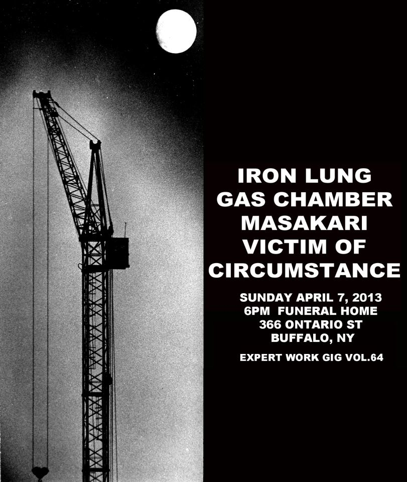 Iron Lung-Gas Chamber-Masakari-Victim Of Circumstance @ Funeral Home Buffalo NY 4-7-13