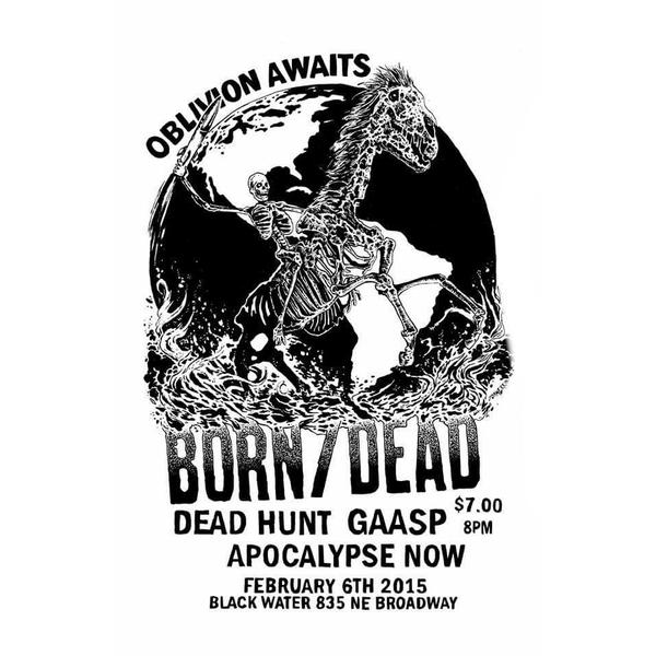 Born Dead-Dead Hunt Gaasp-Apocalypse Now @ Portland OR 2-6-15