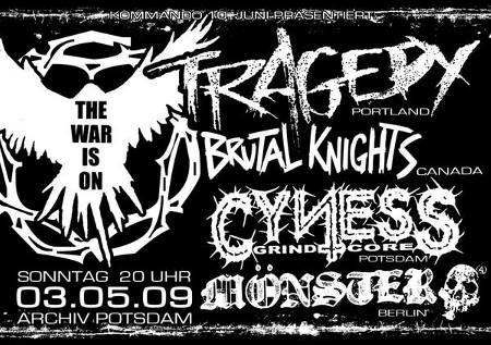 Tragedy-Brutal Knights-Cyness-Monster @ Potsdam Germany 5-3-09