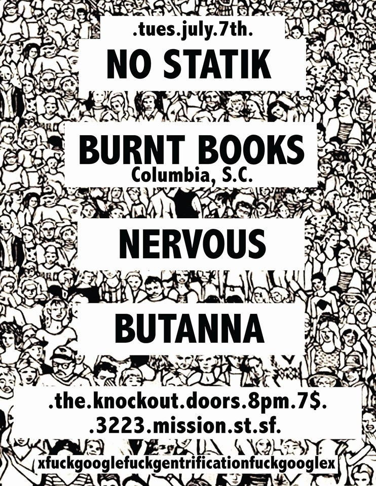 No Statik-Burnt Books-Nervous-Butanna @ San Francisco CA 7-7-15