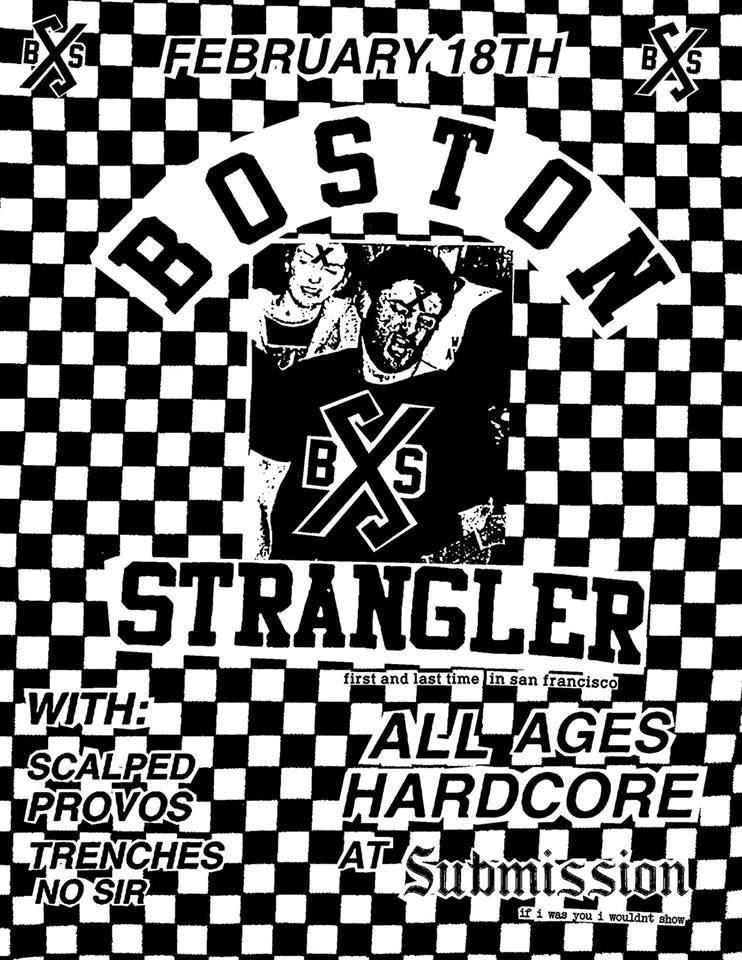 Boston Strangler | Scalped | Provos | Trenches | No Sir @ San Francisco CA 2-18-15
